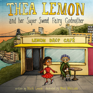 Thea Lemon and her Super Sweet Fairy Godmother