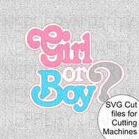 Girl or Boy Gender Reveal SVG Cutting FIle