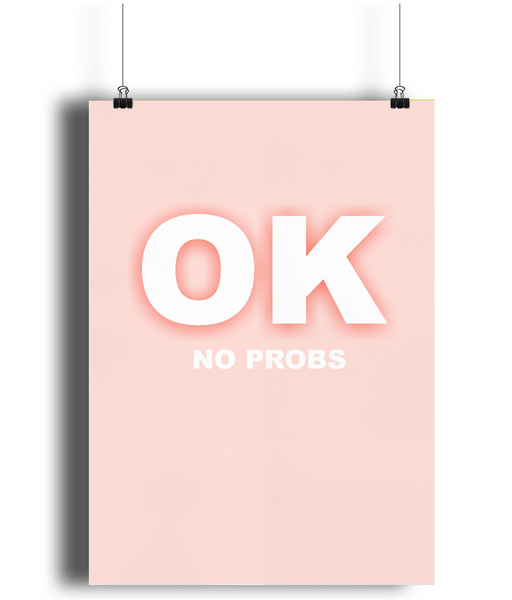 Pink OK, No Probs Poster Print from White Punch Uk
