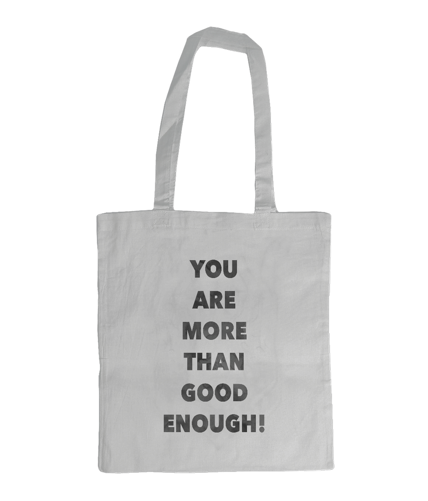 You are More Than Good Enough Tote Bag