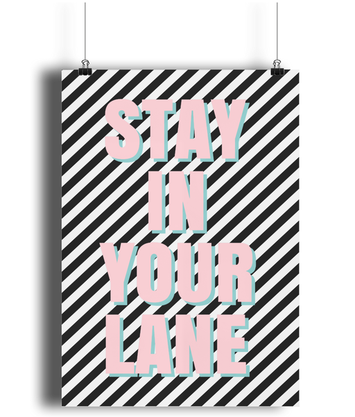 Stay in your lane Print from White Punch