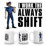 Always Shift Mug