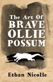 The Art Of Brave Ollie Possum (Signed)