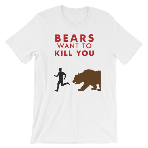 Bears Want To Kill You T-Shirt