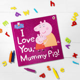 I Love You Mummy Pig ! Glitter cover