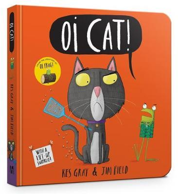 KES GRAY & JIM FIELD | OI CAT! BOARD BOOK | BOARD BOOK
