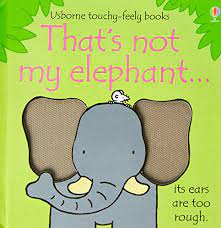 USBORNE | TOUCHY FEELY BOOKS | THAT'S NOT MY ELEPHANT