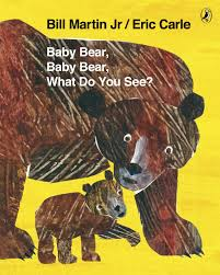 Baby Bear, Baby Bear, What Do you See?(PAPER BACK)