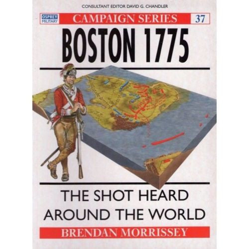 Osprey - Campaign Series - N.37 - BOSTON 1775 - The shot heard around the world