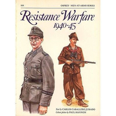 Osprey - Men-At-Arms Series - N.169 - Resistance warfare 1940-45