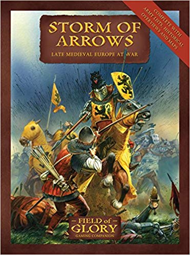 Book - Field of Glory - Storm of Arrows - Late medieval Europe at war