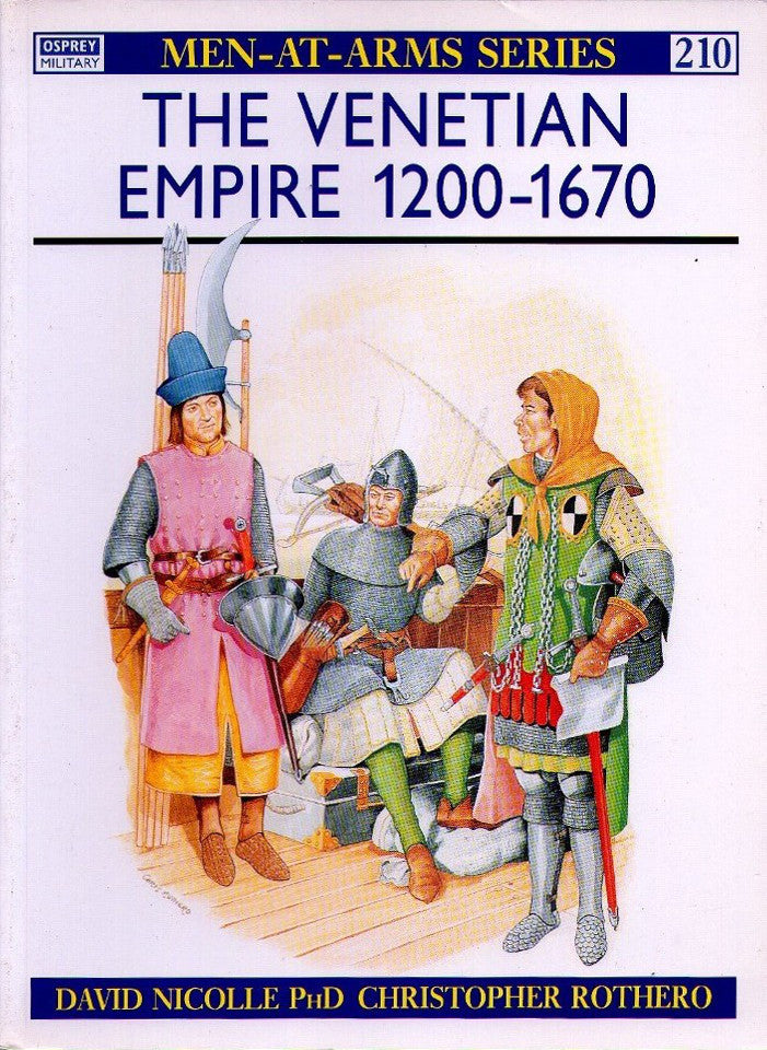 Osprey - Men-At-Arms Series - N.210 - The venetian empire 1200-1670
