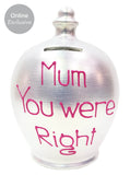 Terramundi Money Pot 'Mum You Were Right' In Hot Pink on Twinkle Twinkle Pearlescent White - C77S321