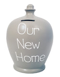 'Our New Home' Money Pot Light Grey - S307