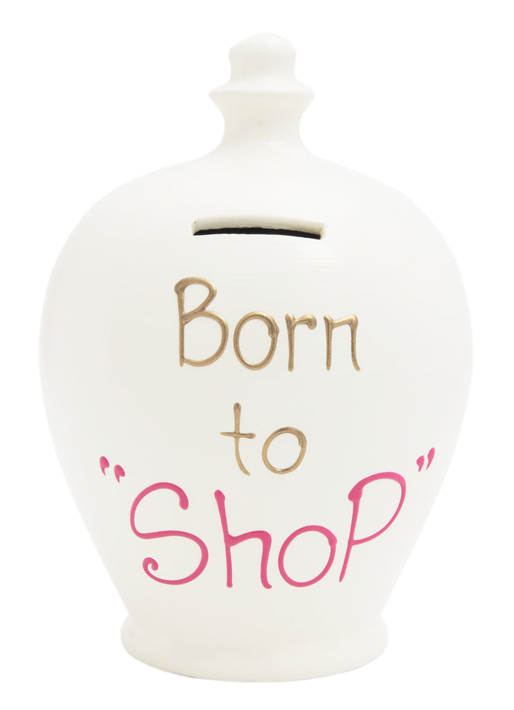 'Born To Shop' Money Pot White - S241