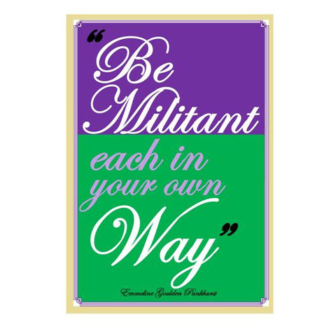 Be militant in your own way card
