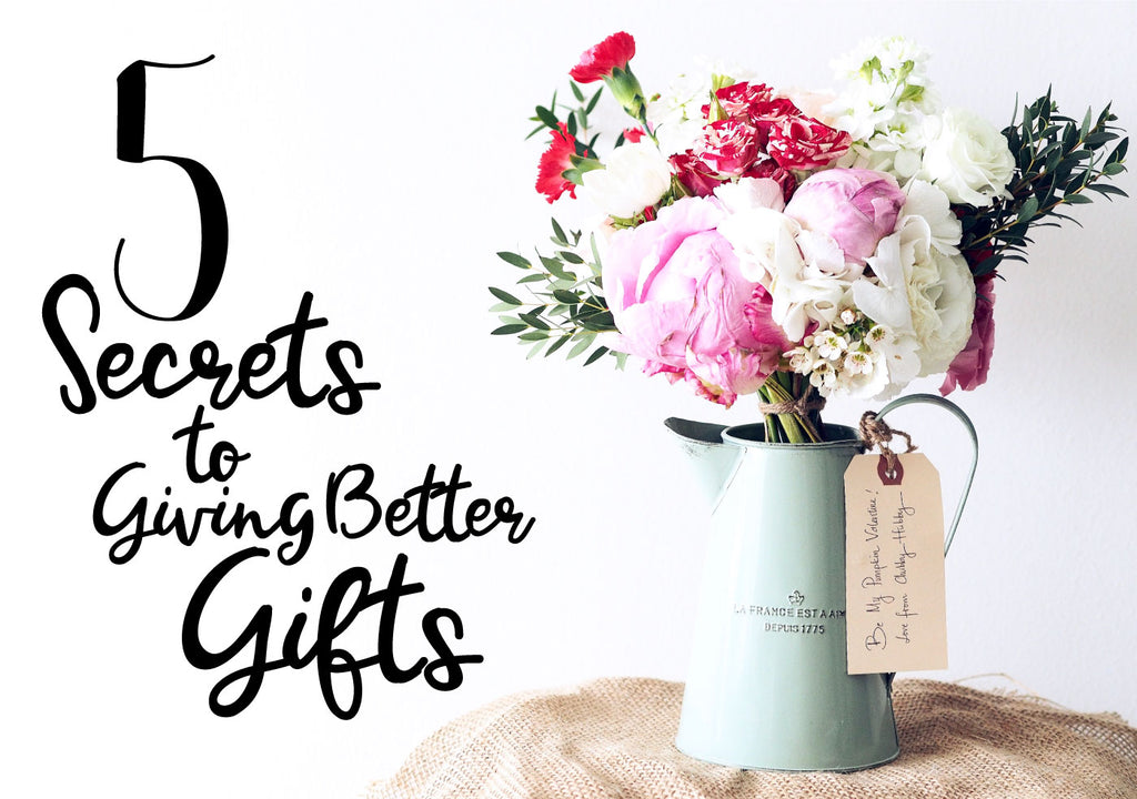 Five Secrets to Giving Better Gifts