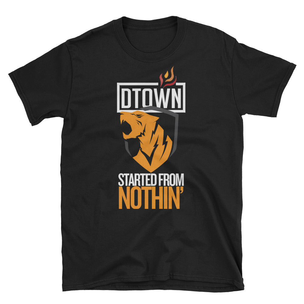 """Started From Nothin'"" Short-Sleeve Unisex T-Shirt"