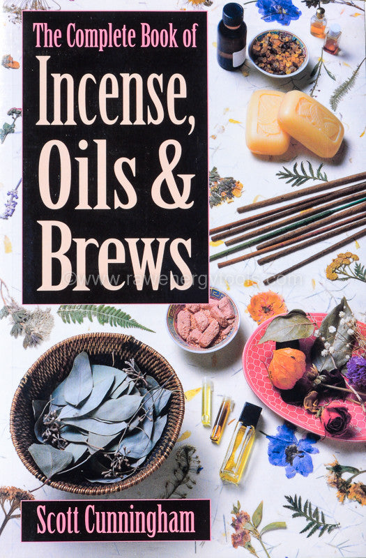 Complete Book of Incense Oils and Brew - Raw Energy Tools
