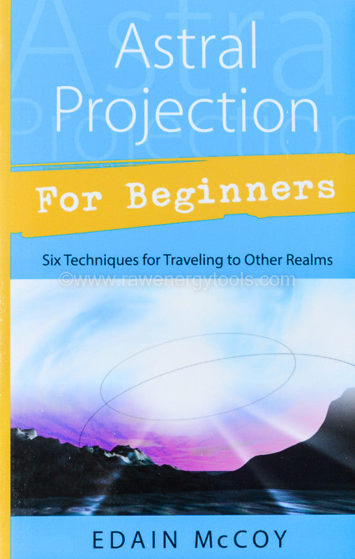 Astral Projection For Beginners - Raw Energy Tools
