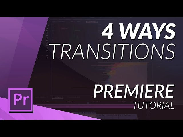 4 WAYS TO DO TRANSITIONS in PREMIERE PRO CC 2017