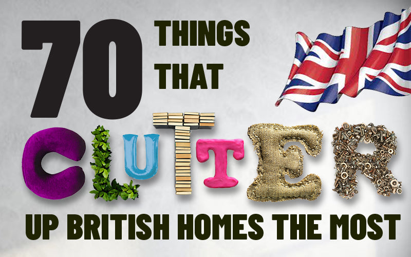 70 things that clutter up British homes the most