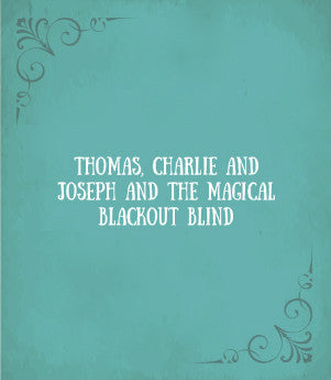 Title card reading: Thomas, Charlie and Joseph and the magical blackout blind