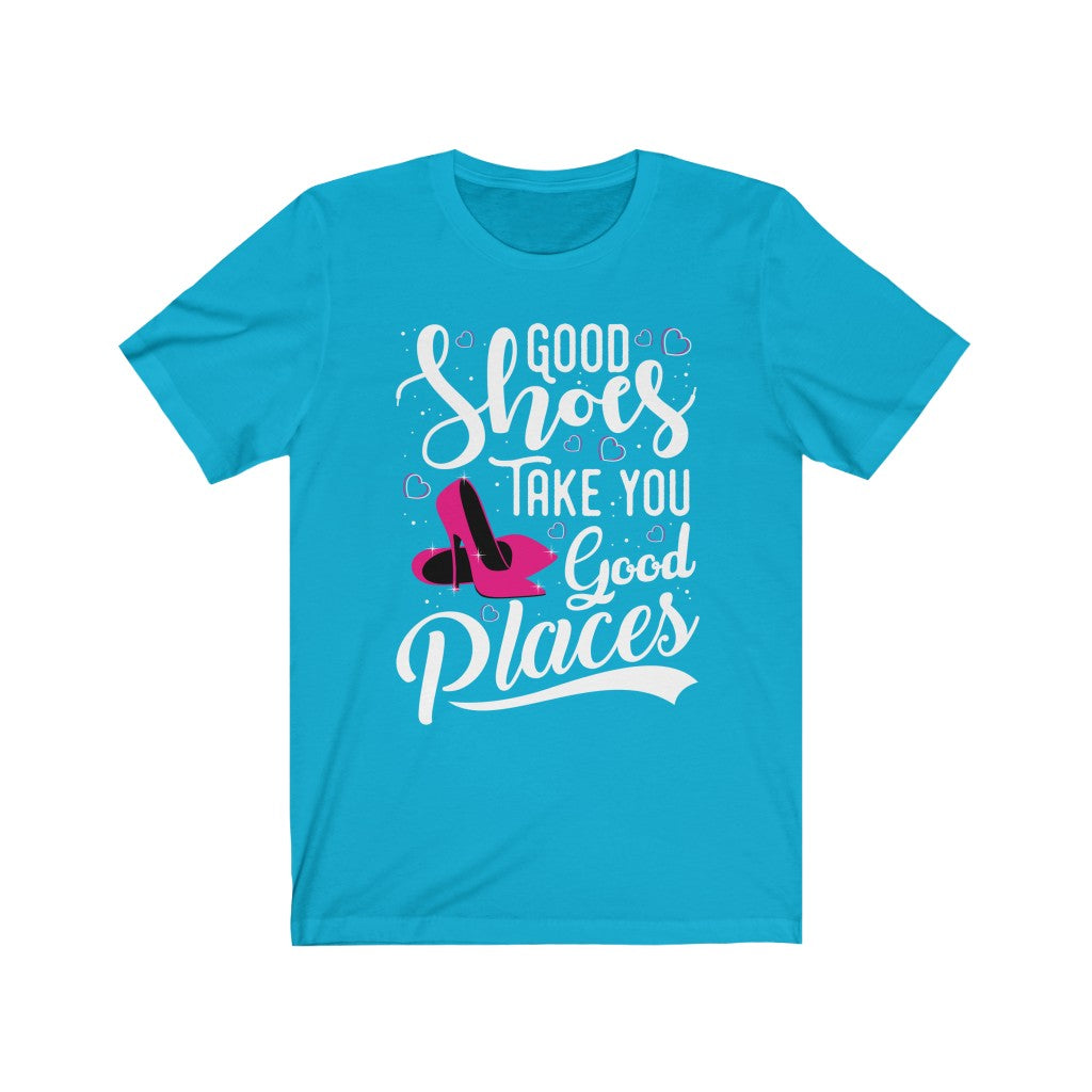 Good Shoes Good Places Tee Style1 (Font White) - Accessories for shoes