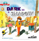 Dark as a Shadow Grades  1-3