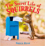 The Secret Life of Squirrels Grades PreK-1