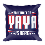 """Have No Fear YaYa Is Here"" Throw Pillow"