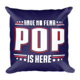"""Have No Fear Pop Is Here"" Throw Pillow"