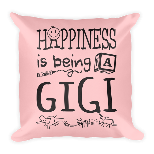 Happiness is Being a GIGI -- Throw Pillow