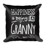 """Happiness is Being a Granny"" Throw Pillow"