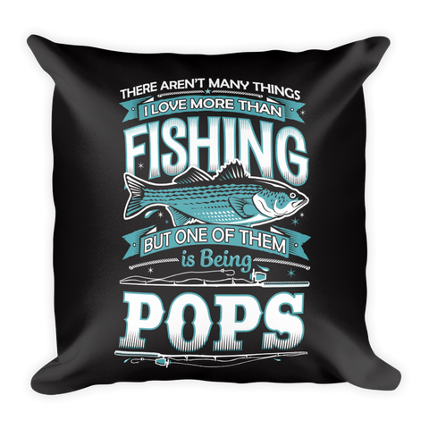 """There Aren't Many Things I Love More Than Fishing But One Is Being Pops"" Throw Pillow"