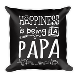 """Happiness is Being a Papa"" Throw Pillow"