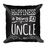 """Happiness is Being a Uncle"" Throw Pillow"