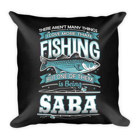 """There Aren't Many Things I Love More Than Fishing But One Is Being Saba"" Throw Pillow"