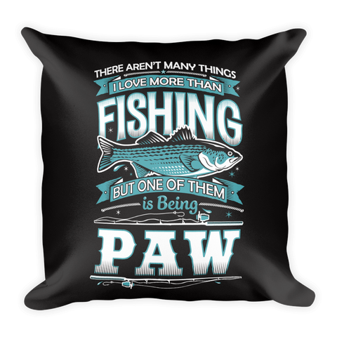 """There Aren't Many Things I Love More Than Fishing But One Is Being Paw"" Throw Pillow"