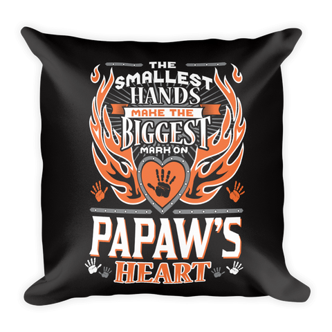 """The Smallest Hands Leave The Biggest Mark On Papaw's Heart"" Throw Pillow"