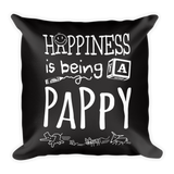 """Happiness is Being a Pappy"" Throw Pillow"