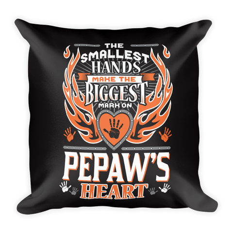 """The Smallest Hands Leave The Biggest Mark On Pepaw's Heart"" Throw Pillow"
