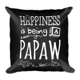 """Happiness is Being a Papaw"" Throw Pillow"