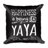 """Happiness is Being a YaYa"" Throw Pillow"