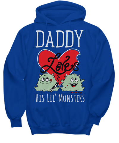 DADDY Loves His Lil' Monsters - Hoodies