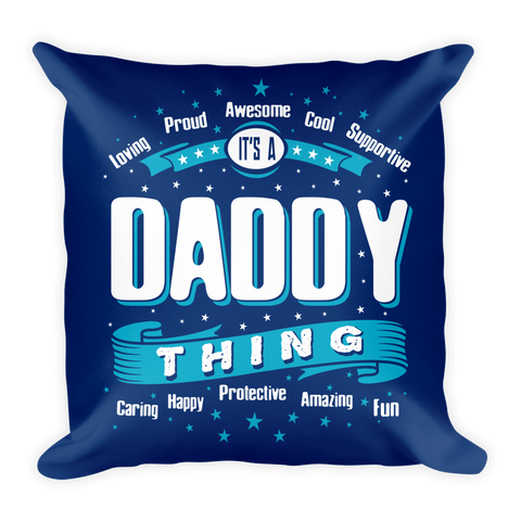"""It's A Daddy Thing"" Throw Pillow"