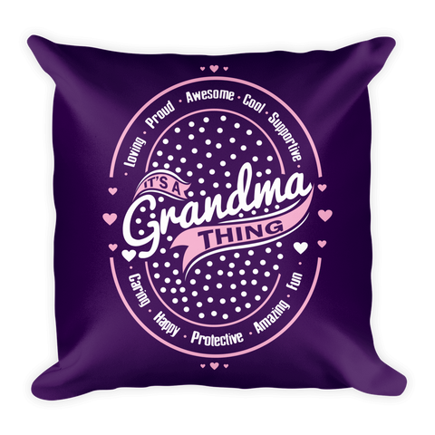 """It's A Grandma Thing"" Throw Pillow"
