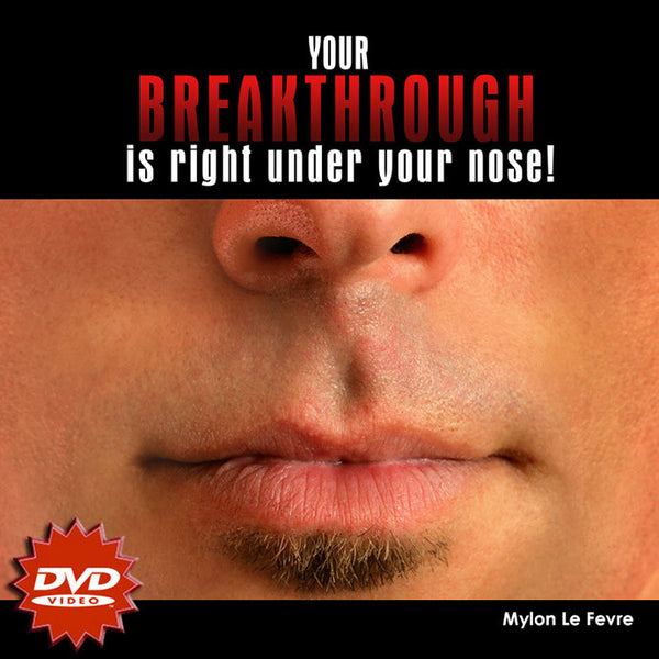 Your Breakthrough is Right Under Your Nose - DVD