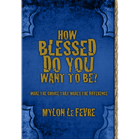 How Blessed Do You Want To Be? - BOOK