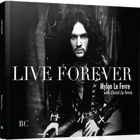 Live Forever - Limited First Edition/Signed by Mylon